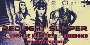RedLight Slipper + Moonshine Melodies, Starfucks, TimeBomb