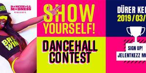 Dancehall Madness pres. SHOW Yourself! Dancehall Contest & Party