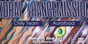Korai Trancemission, Aurafood & Chily Team