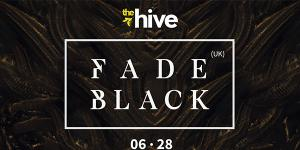 The Hive: Fade Black [Cruk]