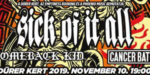 Sick Of It All (US), Comeback Kid (CA), Cancer Bats (CA)