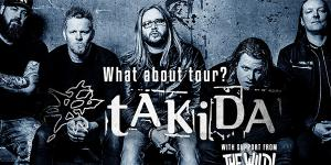Takida + The Wild! - What About Tour? 2020