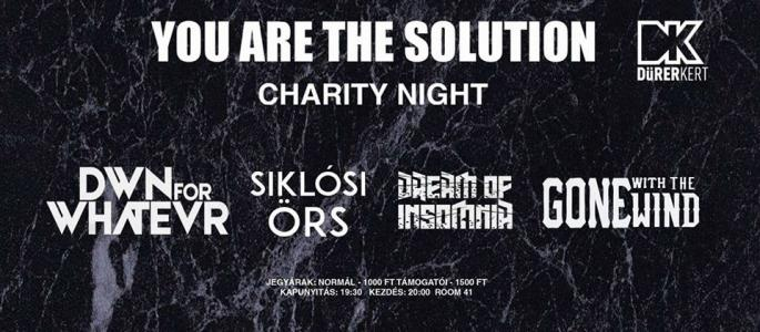 You Are The Solution - Charity Night / Dürer Kert