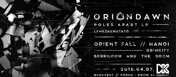 Orion Dawn, Orient Fall, Hanoi, Grimcity, Berriloom and the Doom