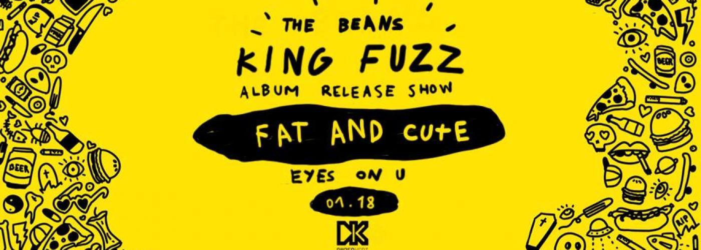 The Beans Album Release Show / Fat & Cute / Eyes On U