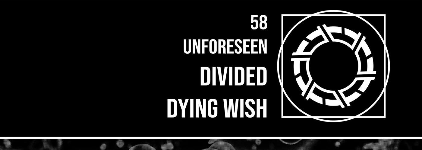 Dying Wish, Divided, Unforeseen, 58