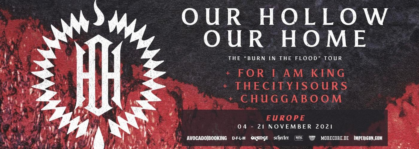 Our Hollow Our Home (UK) For I Am King (NL) THECITYISOURS (UK) ChuggaBoom (UK)