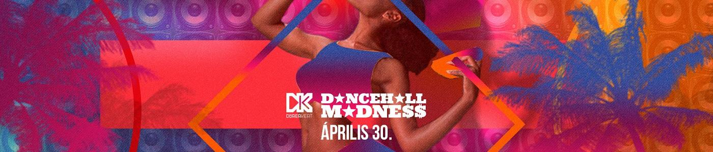 Dancehall Madness Spring Edition