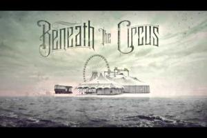 BENEATH THE CIRCUS - LEGION FEST PROMO